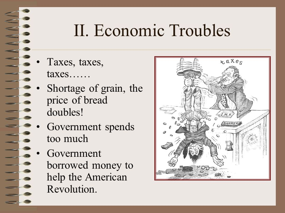 II. Economic Troubles Taxes, taxes, taxes……