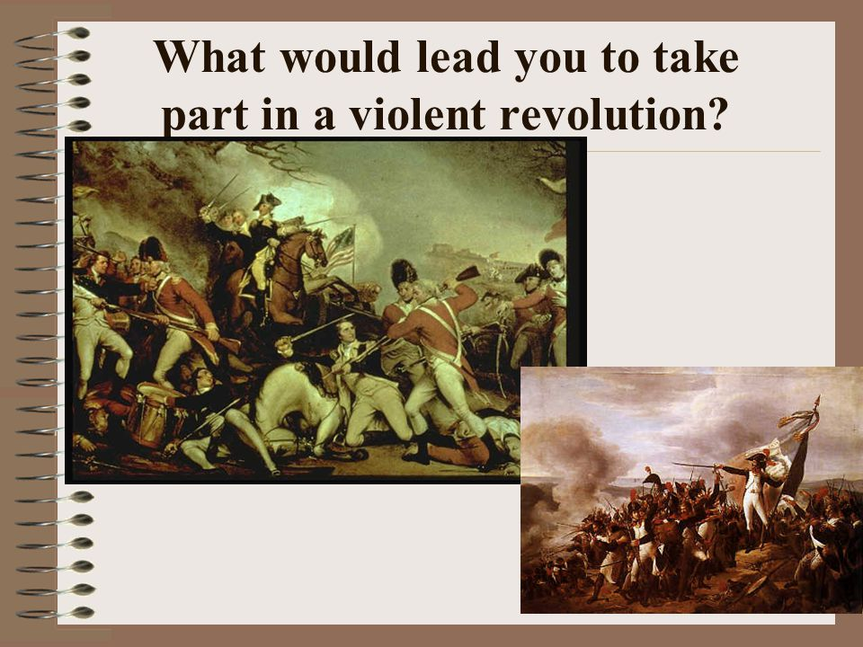 What would lead you to take part in a violent revolution