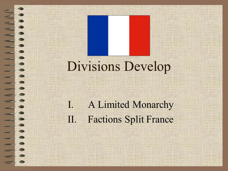A Limited Monarchy Factions Split France