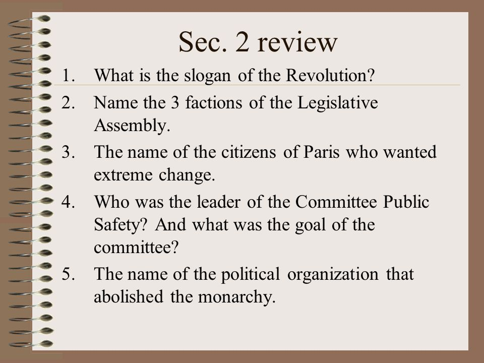 Sec. 2 review What is the slogan of the Revolution
