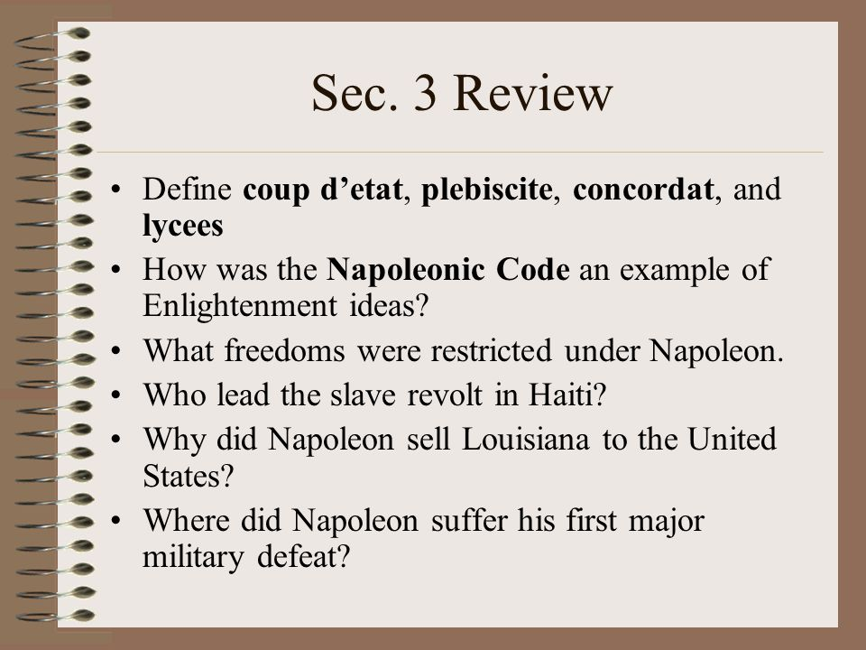 Sec. 3 Review Define coup d'etat, plebiscite, concordat, and lycees