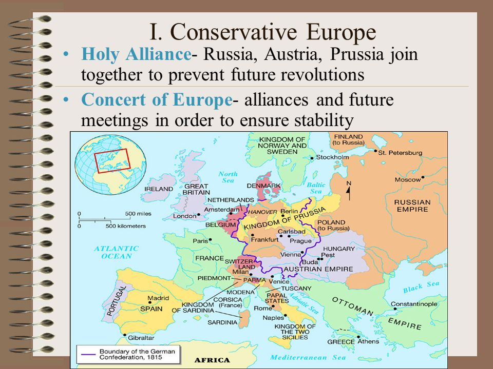 I. Conservative Europe Holy Alliance- Russia, Austria, Prussia join together to prevent future revolutions.