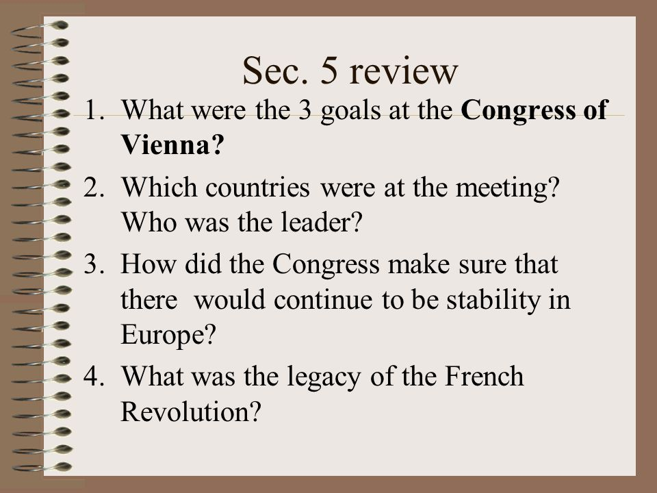 Sec. 5 review What were the 3 goals at the Congress of Vienna