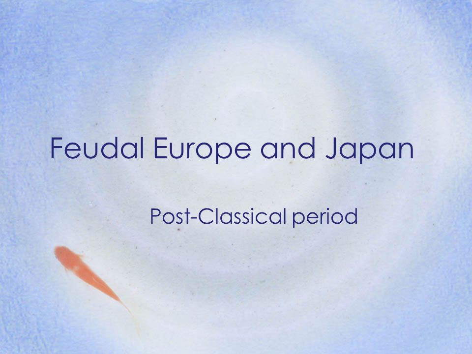 Feudal Europe and Japan