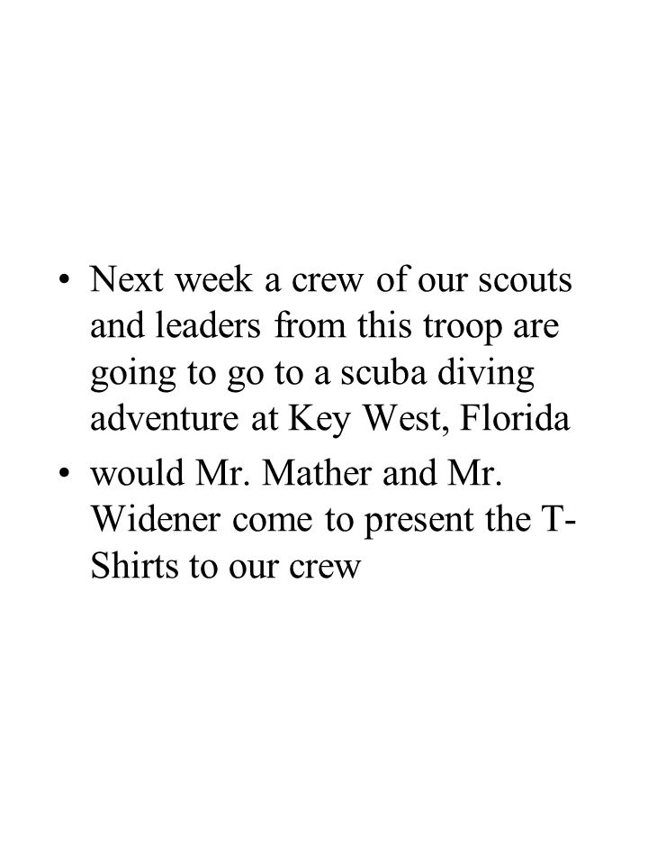 Next week a crew of our scouts and leaders from this troop are going to go to a scuba diving adventure at Key West, Florida