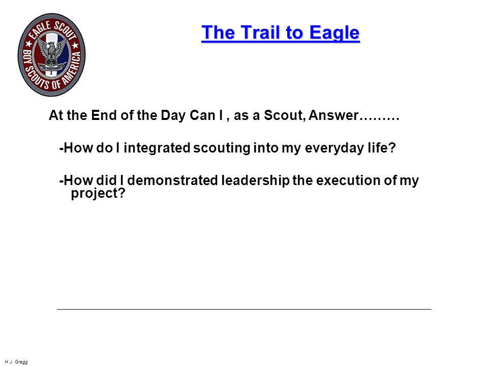 The Trail to Eagle At the End of the Day Can I , as a Scout, Answer………