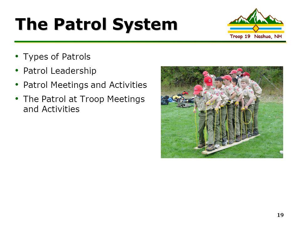 The Patrol System Types of Patrols Patrol Leadership
