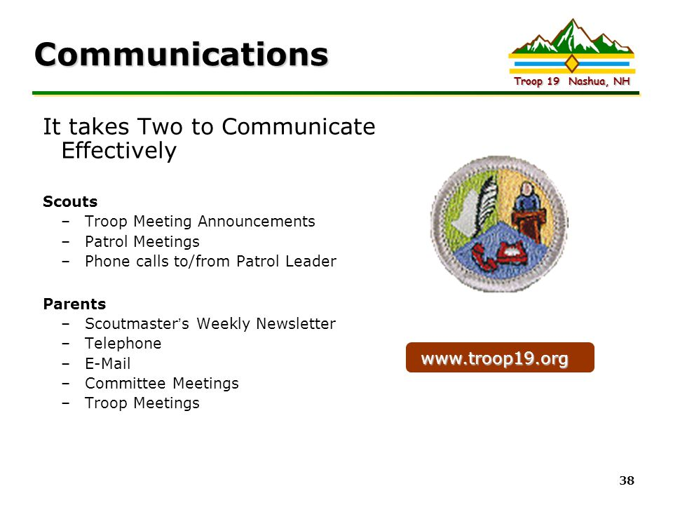 Communications It takes Two to Communicate Effectively www.troop19.org
