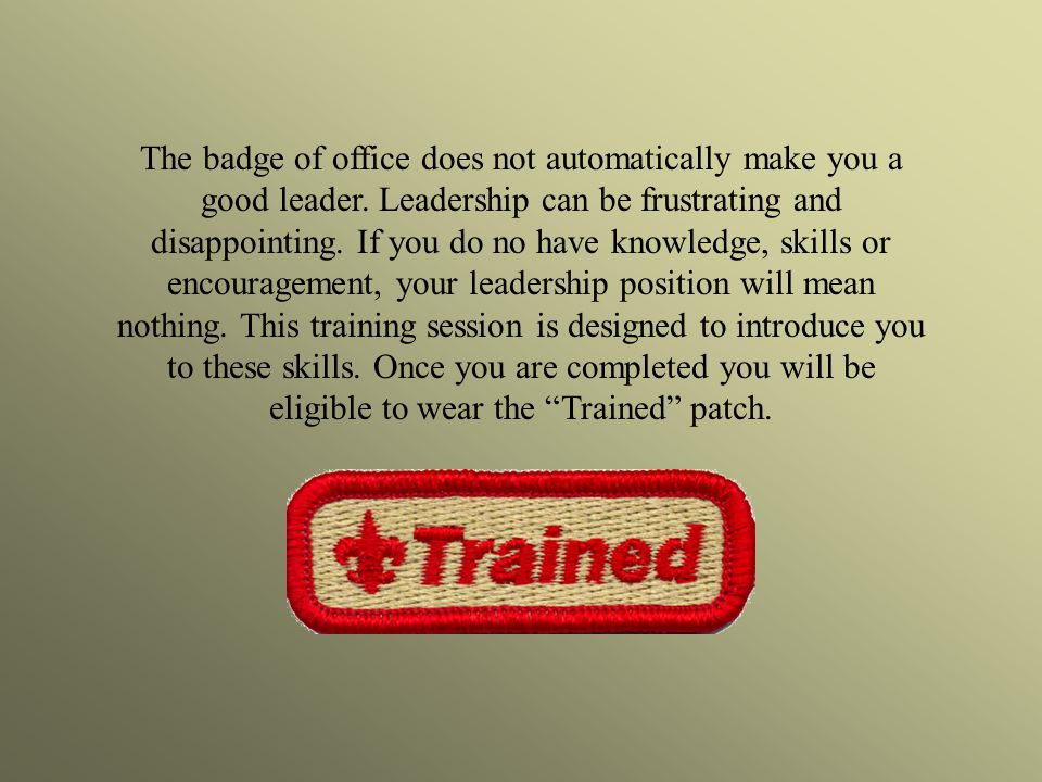 The badge of office does not automatically make you a good leader