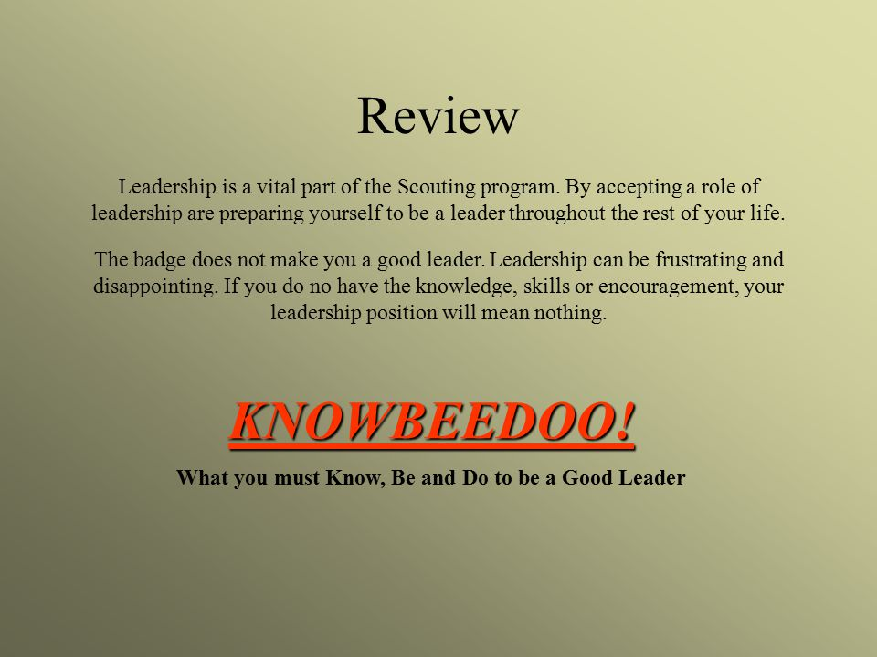 KNOWBEEDOO! What you must Know, Be and Do to be a Good Leader
