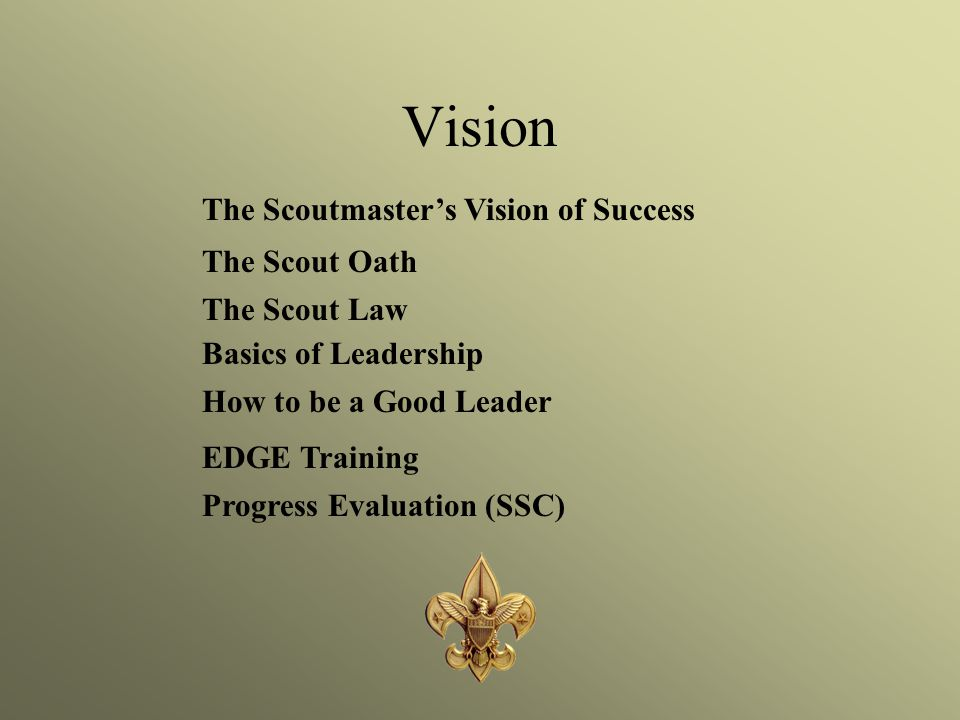 Vision The Scoutmaster's Vision of Success The Scout Oath