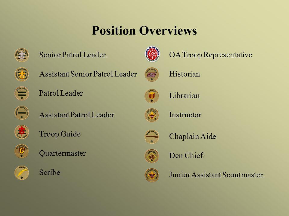 Position Overviews Senior Patrol Leader. OA Troop Representative