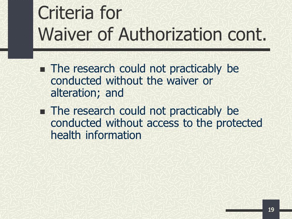 Criteria for Waiver of Authorization cont.