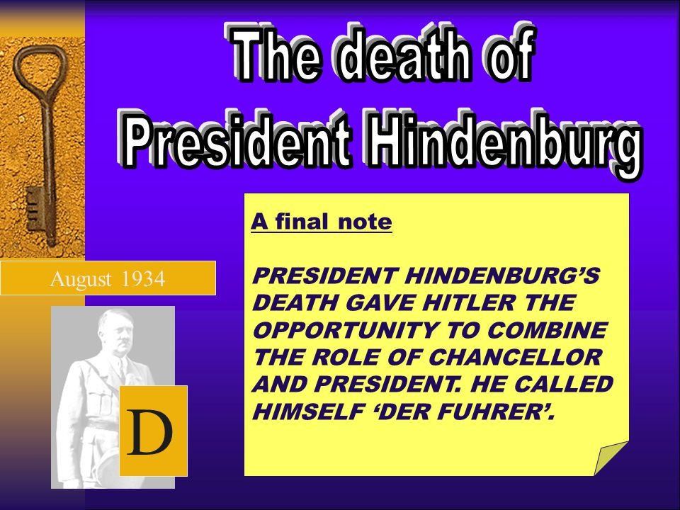 D The death of President Hindenburg A final note
