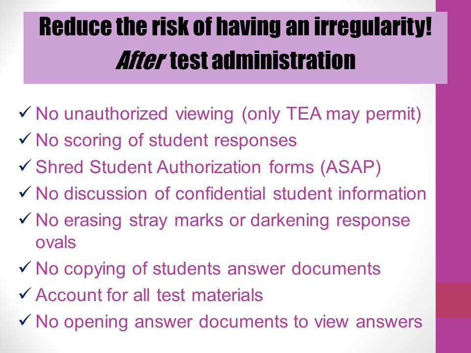 Reduce the risk of having an irregularity! After test administration