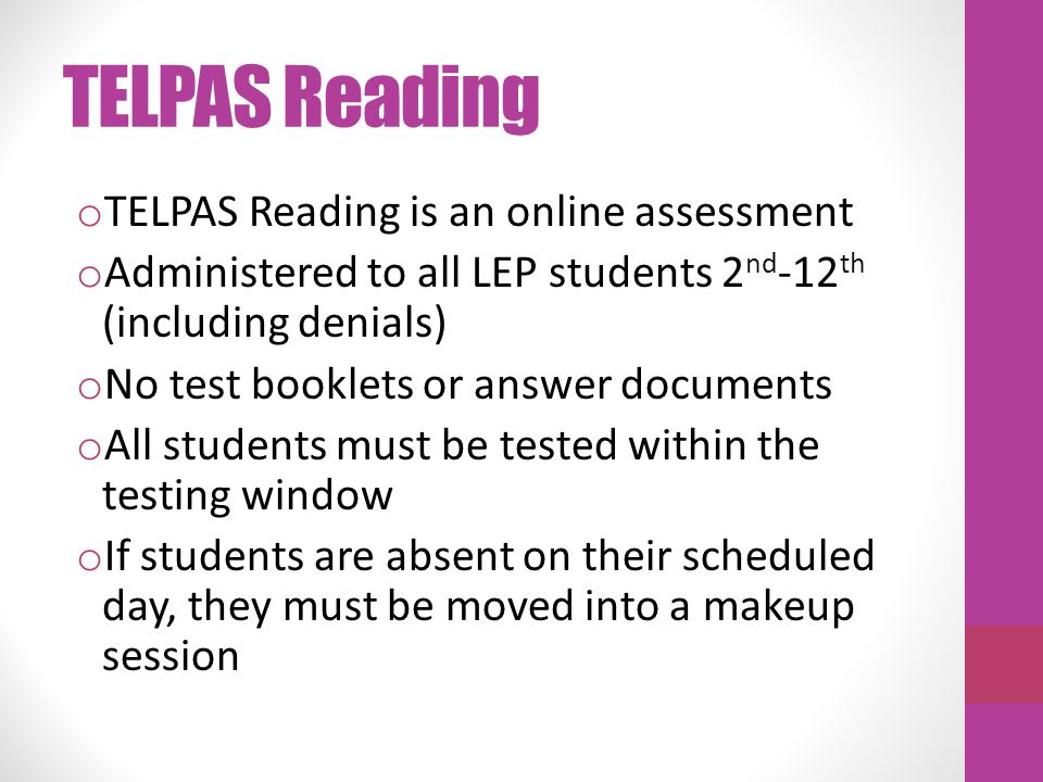 TELPAS Reading TELPAS Reading is an online assessment