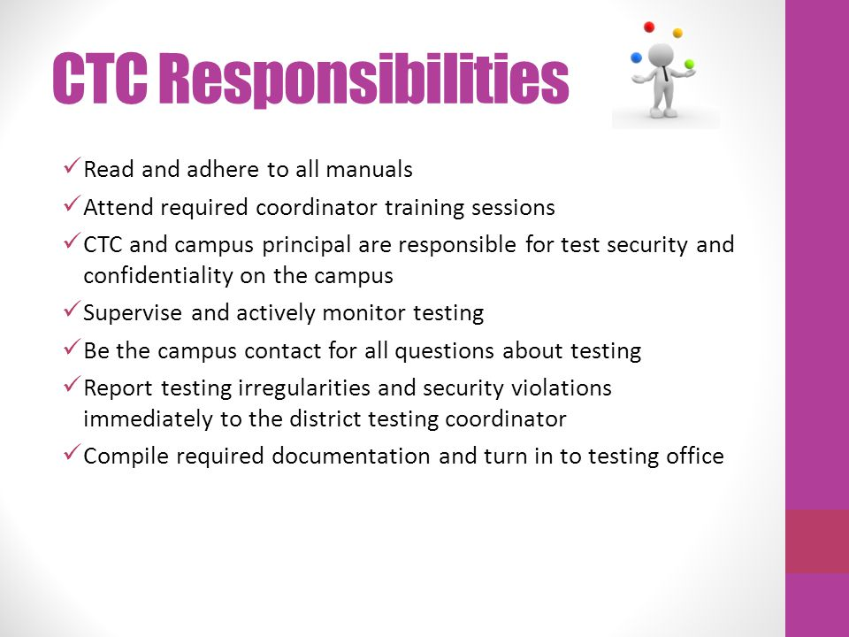 CTC Responsibilities Read and adhere to all manuals