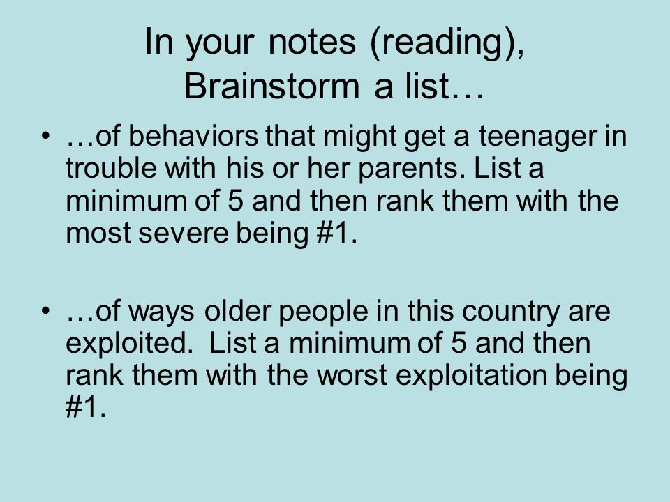 In your notes (reading), Brainstorm a list…