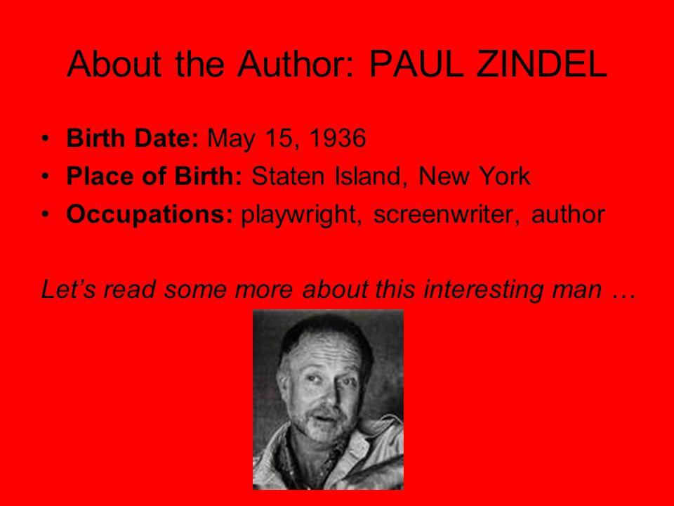 About the Author: PAUL ZINDEL