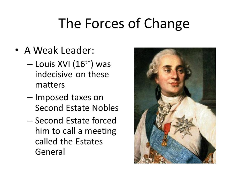 The Forces of Change A Weak Leader: