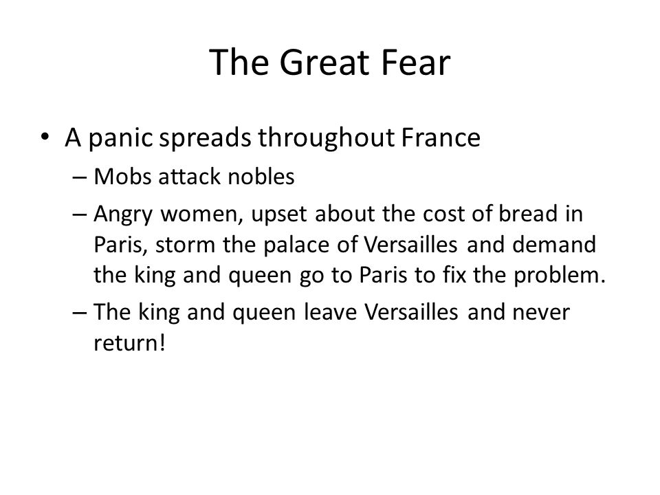 The Great Fear A panic spreads throughout France Mobs attack nobles
