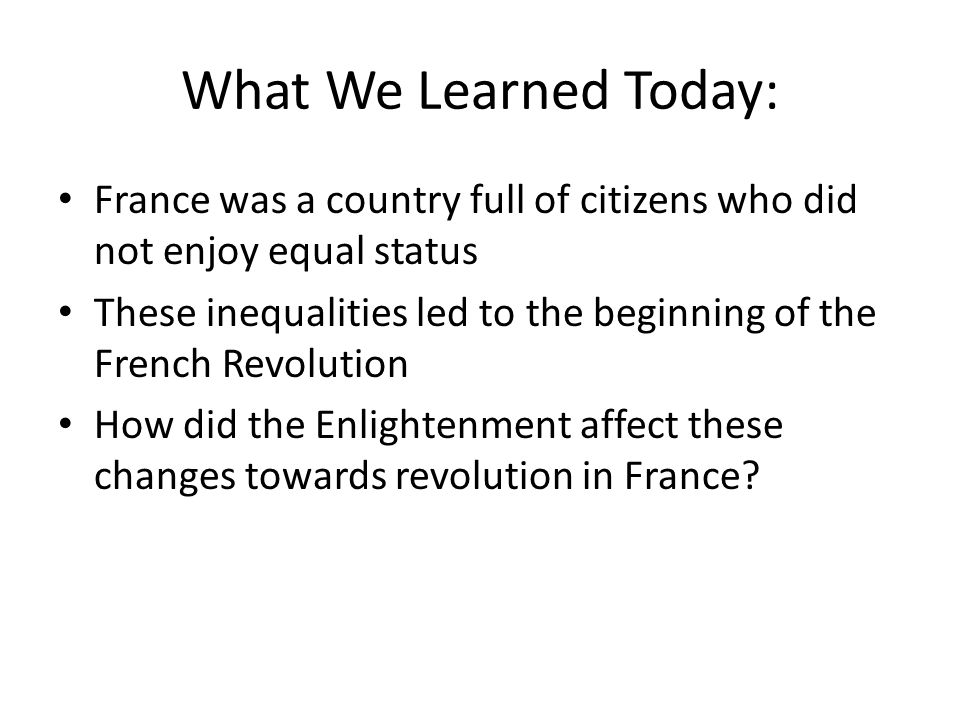 What We Learned Today: France was a country full of citizens who did not enjoy equal status.