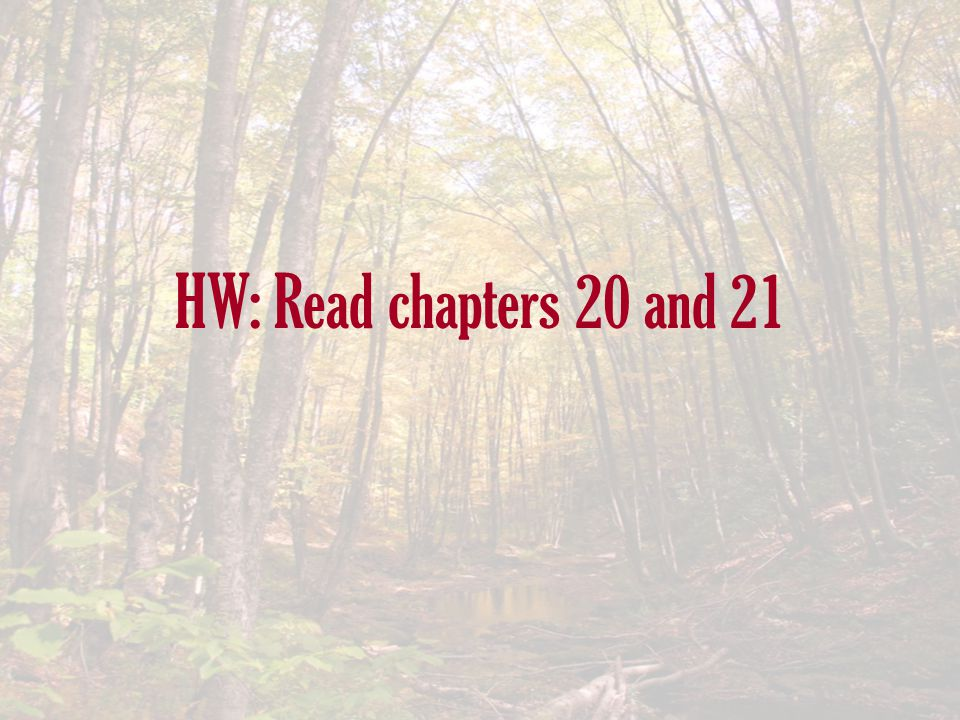 HW: Read chapters 20 and 21