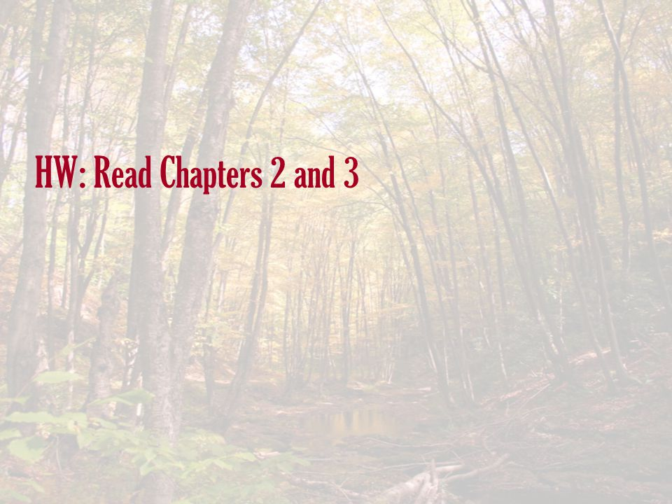 HW: Read Chapters 2 and 3