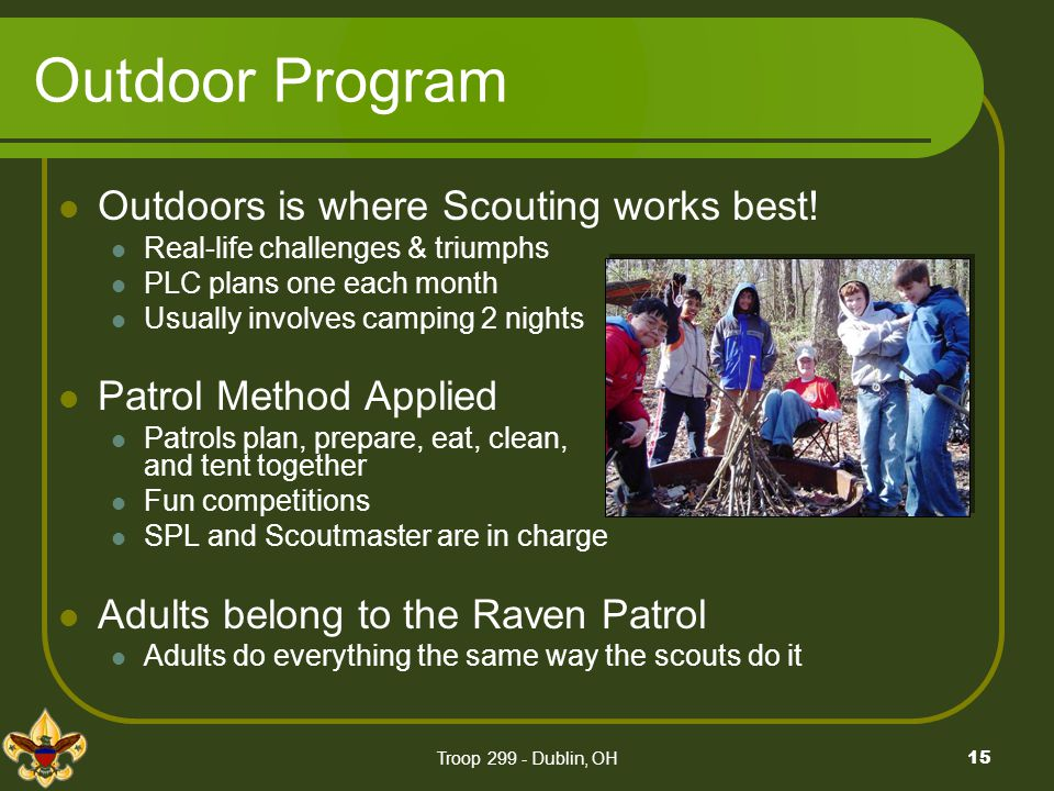 Outdoor Program Outdoors is where Scouting works best!