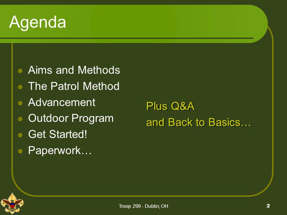 Agenda Aims and Methods The Patrol Method Advancement Outdoor Program