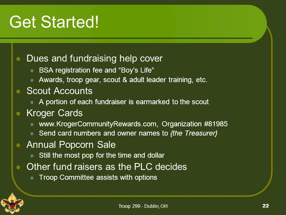 Get Started! Dues and fundraising help cover Scout Accounts