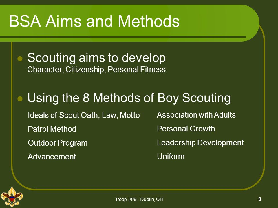 www.troop299skc.org 4/4/2006. BSA Aims and Methods. Scouting aims to develop Character, Citizenship, Personal Fitness.