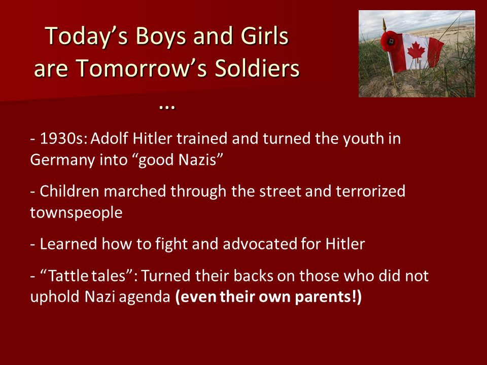 Today's Boys and Girls are Tomorrow's Soldiers …