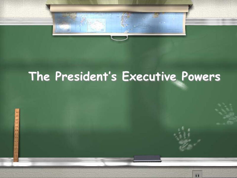 The President's Executive Powers