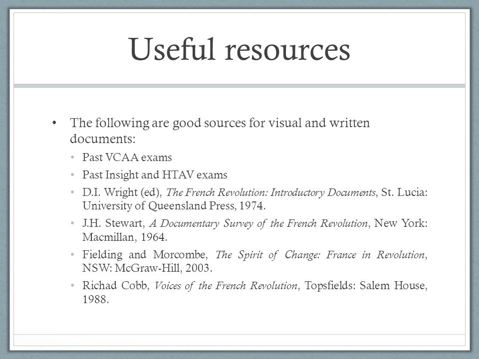 Useful resources The following are good sources for visual and written documents: Past VCAA exams.
