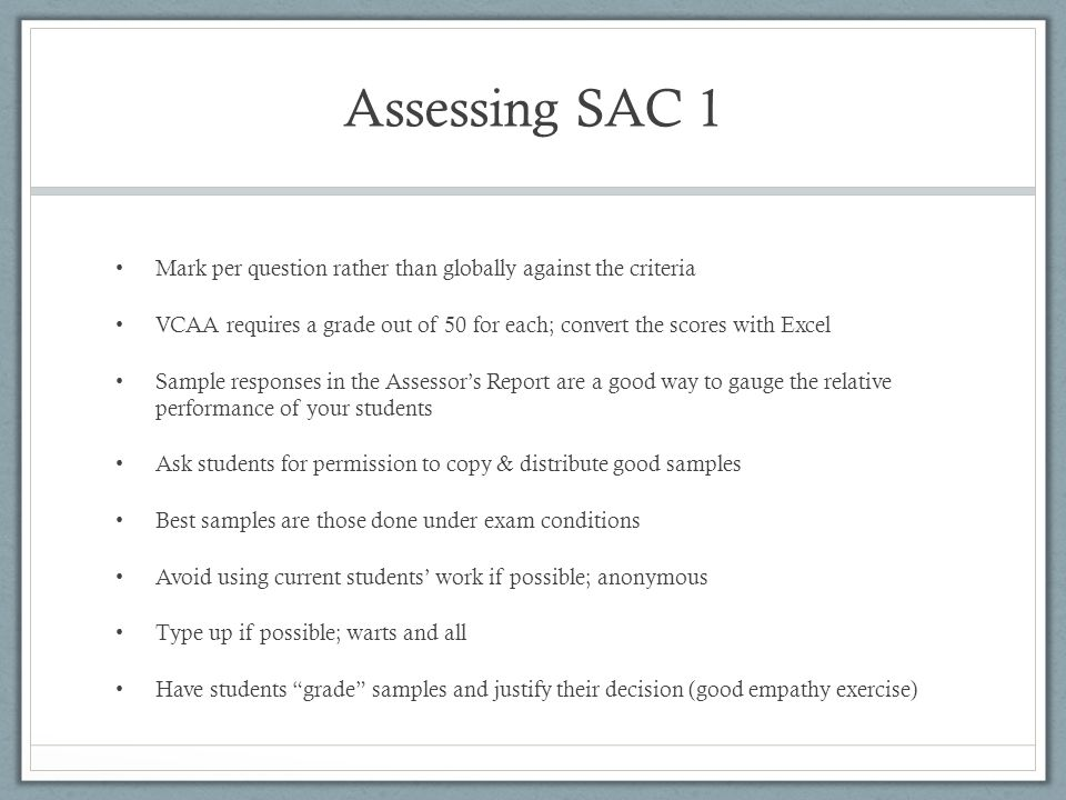Assessing SAC 1 Mark per question rather than globally against the criteria. VCAA requires a grade out of 50 for each; convert the scores with Excel.