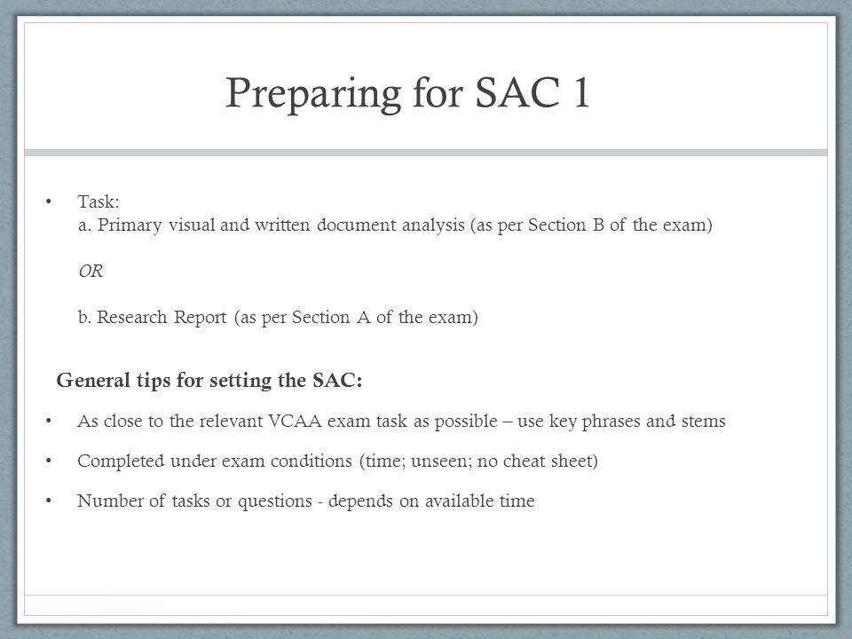 Preparing for SAC 1 General tips for setting the SAC: Task: