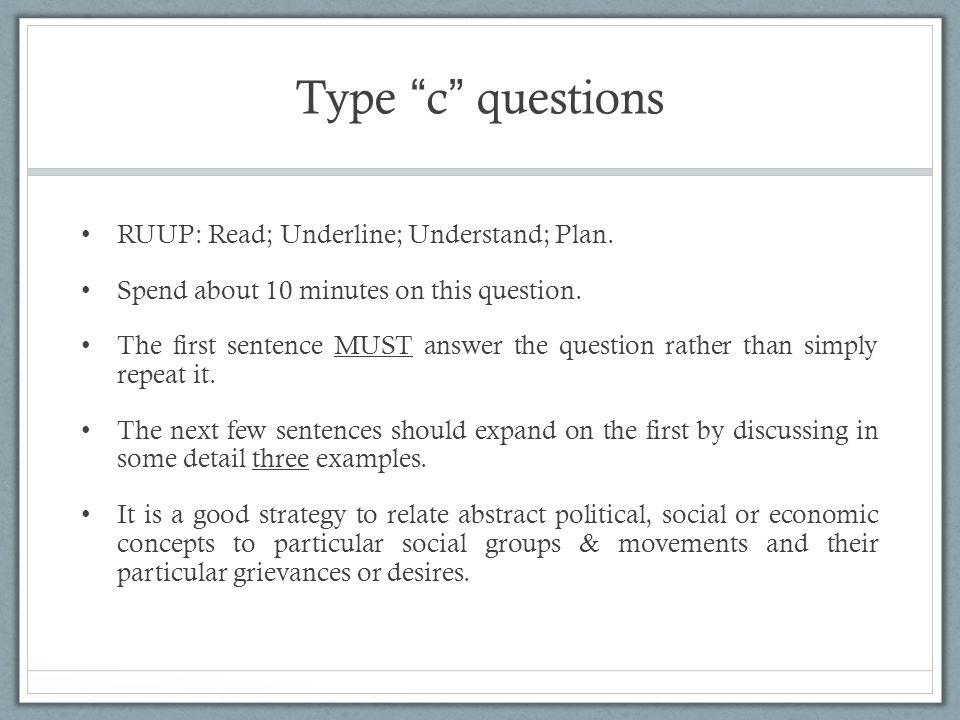 Type c questions RUUP: Read; Underline; Understand; Plan.
