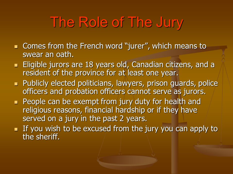 The Role of The Jury Comes from the French word jurer , which means to swear an oath.