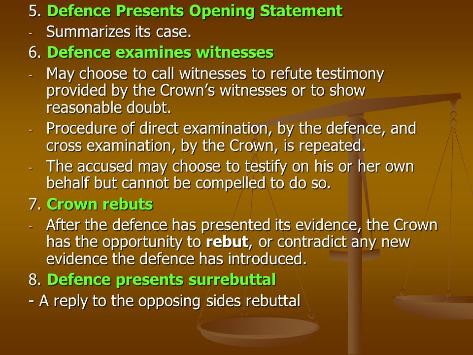 5. Defence Presents Opening Statement