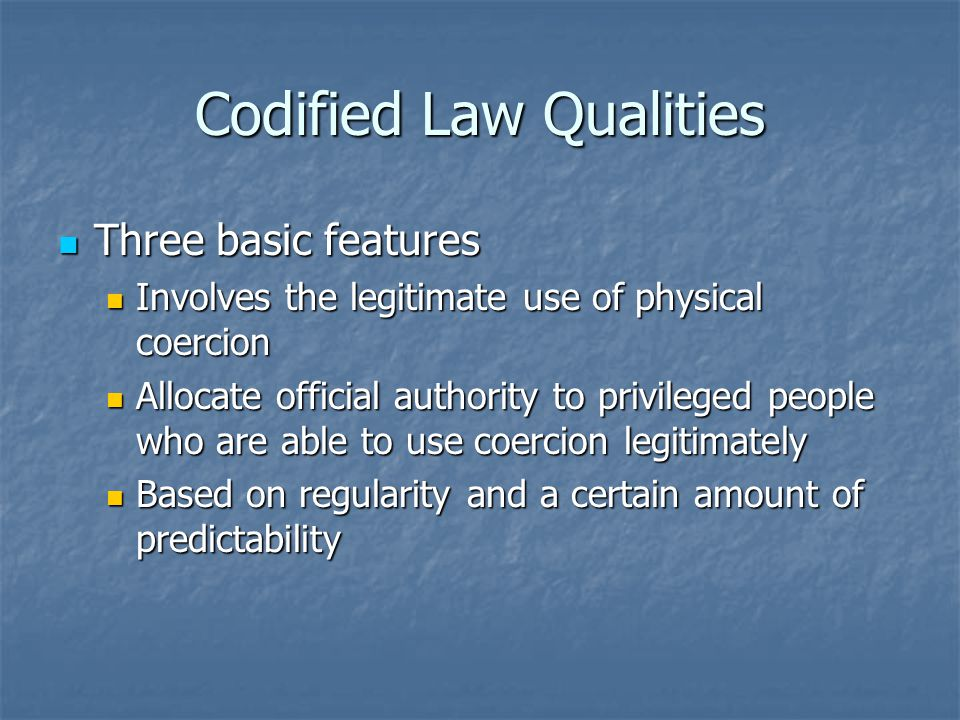 Codified Law Qualities