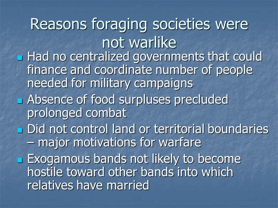 Reasons foraging societies were not warlike