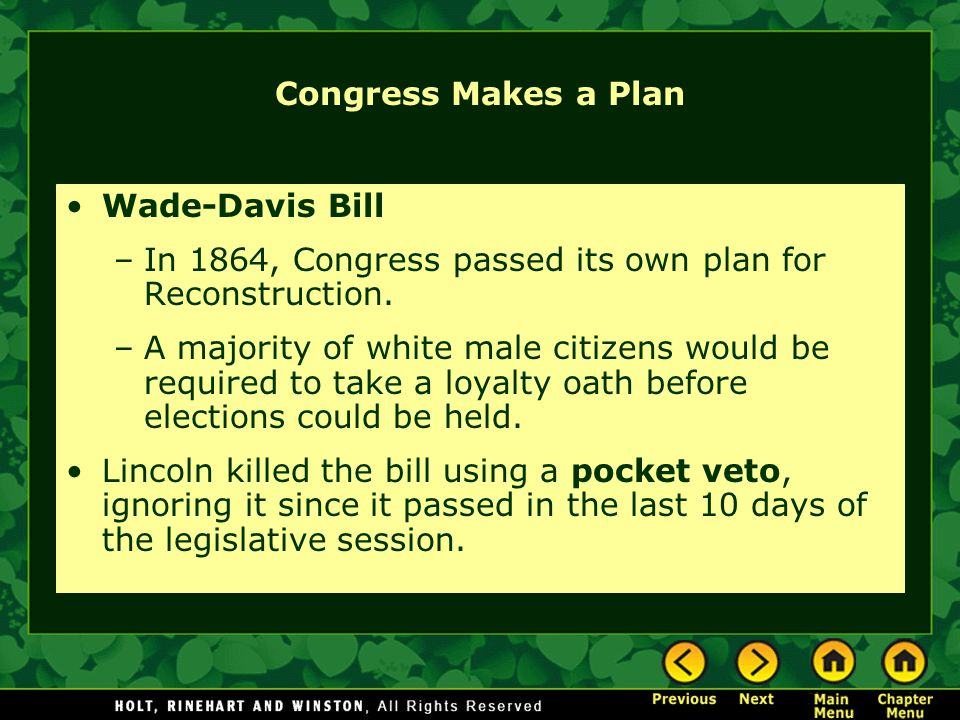 Congress Makes a Plan Wade-Davis Bill. In 1864, Congress passed its own plan for Reconstruction.