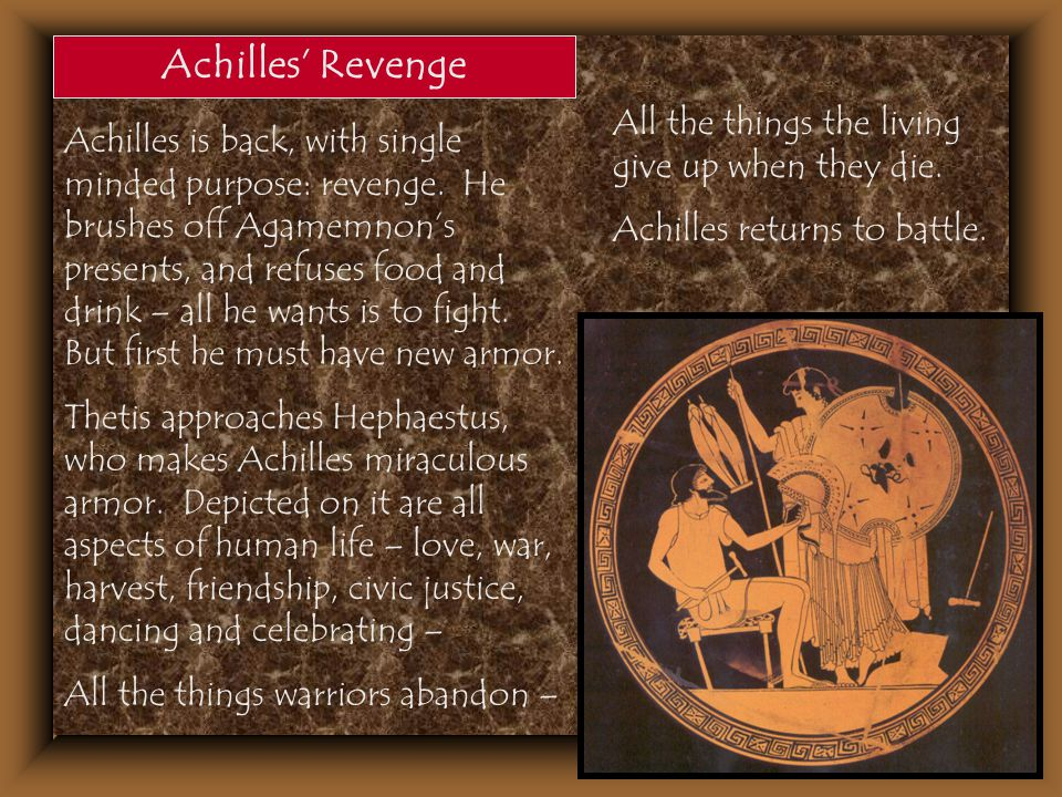 Achilles' Revenge All the things the living give up when they die.