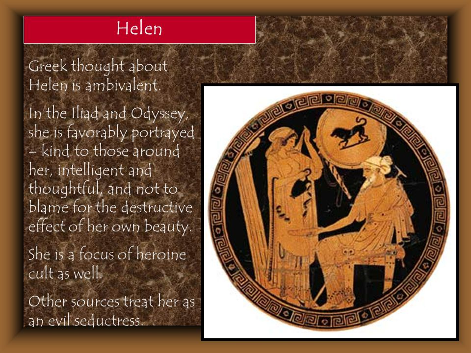 Helen Greek thought about Helen is ambivalent.