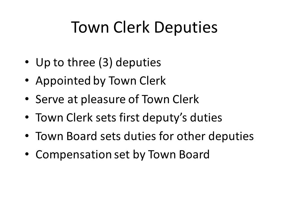 Town Clerk Deputies Up to three (3) deputies Appointed by Town Clerk