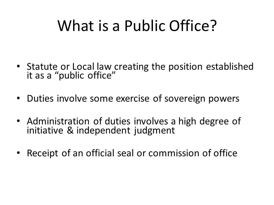 What is a Public Office Statute or Local law creating the position established it as a public office