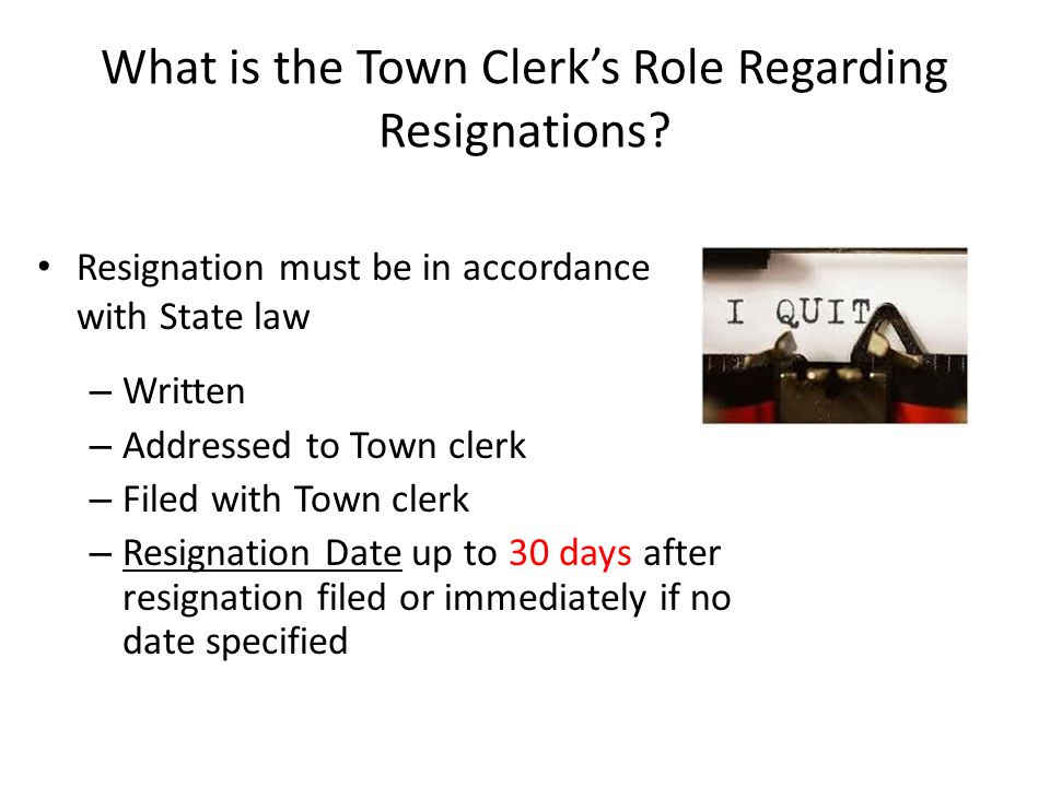 What is the Town Clerk's Role Regarding Resignations