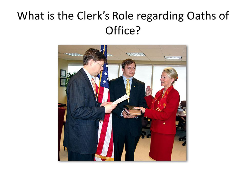 What is the Clerk's Role regarding Oaths of Office