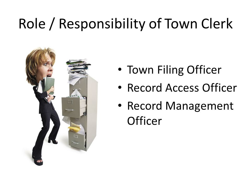 Role / Responsibility of Town Clerk